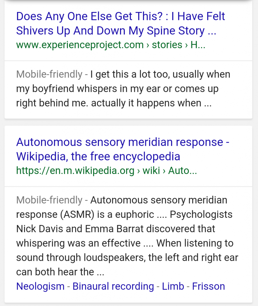 "A mobile screenshot showing two Google search results with long title tags. The top search result is headlined, ""Does any one else get this? : I have felt shivers up and down my spine story ..."" which is a title tag of 76 characters in total. The second search result is almost as long, titled ""Autonomous sensory meridian response - Wikipedia, the free encyclopedia"""