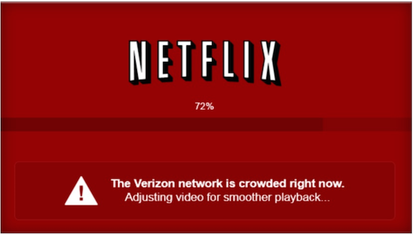 Netflix the Verizon network is crowded right now